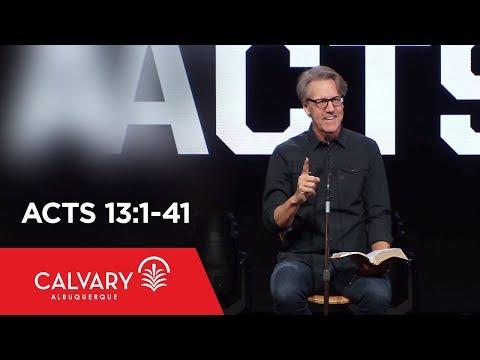 Acts 13:1-41 - Skip Heitzig