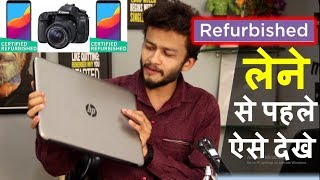 Everything You Need to Know About Buying Refurbished Electronics like smartphone,laptop,smart tv