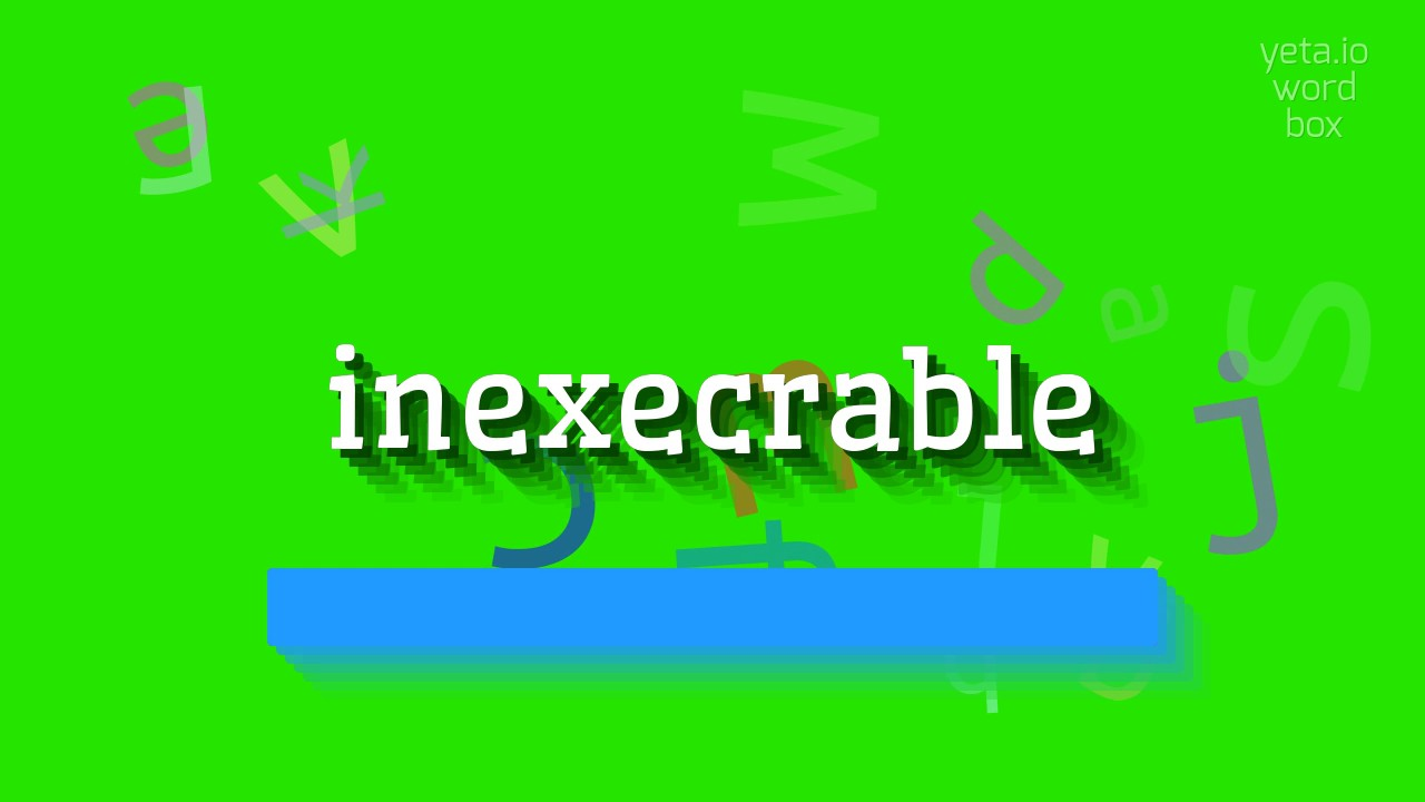 Inexecrable