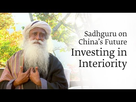 Investing in Interiority - Sadhguru on China's Future