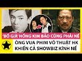 """Vương Vũ: Ông Vua Phim Võ Thuật Hong Kong Khiến Cả """"Bố Già"""" Hồng Kim Bảo Phải Kính Nể"""