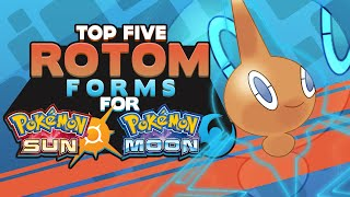 Top 5 Rotom Forms For Pokémon Sun and Moon w/ Supra!