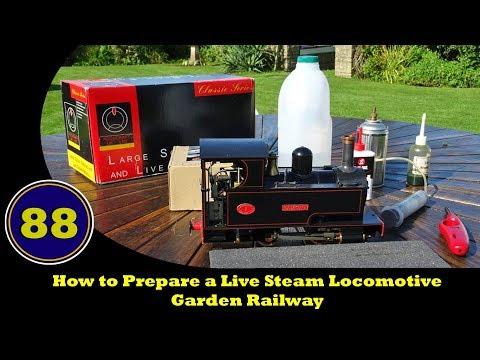 How to Prepare a Live Steam Locomotive - Garden Railway