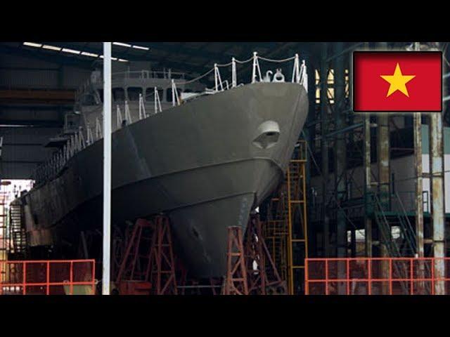 Việt Nam mọc hàng loạt nhà máy đóng tàu chiến hiện đại Tăng cường bảo vệ Biển Đông