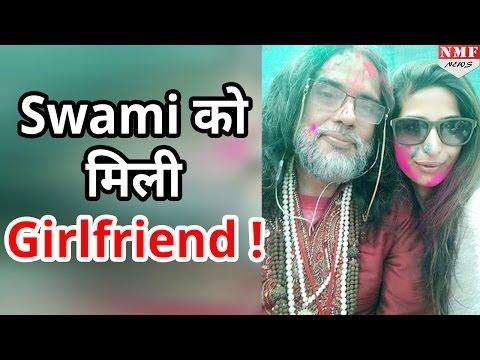 Swami Om को मिली Girlfriend, Priyanka Jagga को कर रहे हैं Date!
