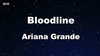 bloodline - Ariana Grande Karaoke 【No Guide Melody】 Instrumental
