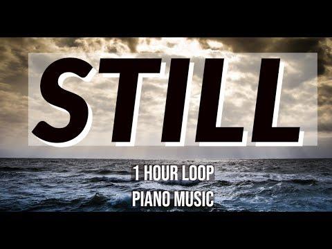 Still with Lyrics (Hillsong) - 1 Hour Loop [Piano Cover] Instrumental Piano Worship Song