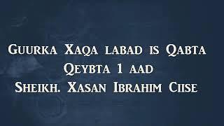 Download lagu Guurka iyo xaqa labada is Qabta -Qeybti 1-Sh Xasan Ibrahim Ciise