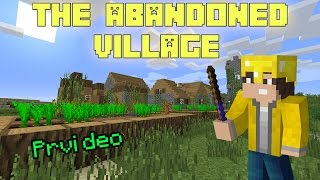 Minecraft mapa - The Abandoned Village (Prvi deo)