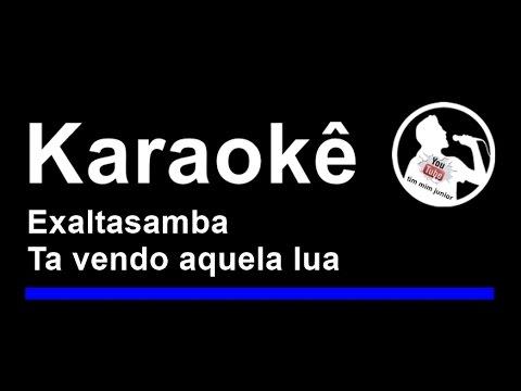 Exaltasamba Ta vendo aquela lua Karaoke