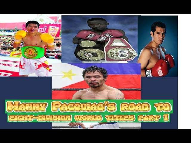 Manny Pacquiao's Road to Eight division world titles Part 1