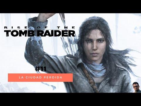 Rise Of Tomb Raider - 11 La Ciudad Perdida
