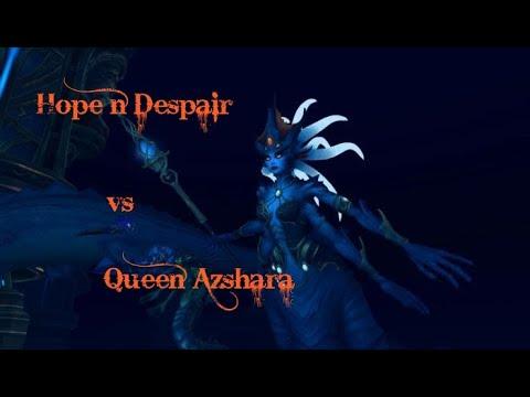 Hope n Despair vs Queen Azshara