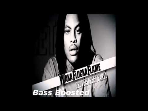 Waka Flocka Flame  Grove St Party Ft Kebo Gotti BASS BOOSTED HD 1080p