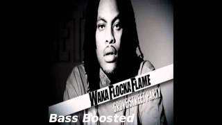 Waka Flocka Flame - Grove St. Party Ft. Kebo Gotti (BASS BOOSTED) HD 1080p