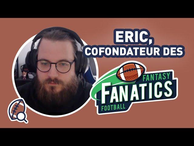 Comment jouer à la Fantasy Football en France ? - Interview Éric cofondateur Fantasy Fanatics