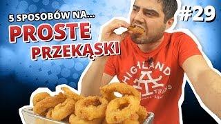 5 sposobów na... PROSTE PRZEKĄSKI / domowe chipsy / pizza w 3 minuty / przepyszna cebula /...