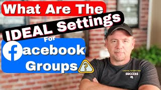 Gambar cover What Are The Ideal Settings For Facebook Groups?