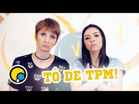 Tô De TPM! - Depois das Onze
