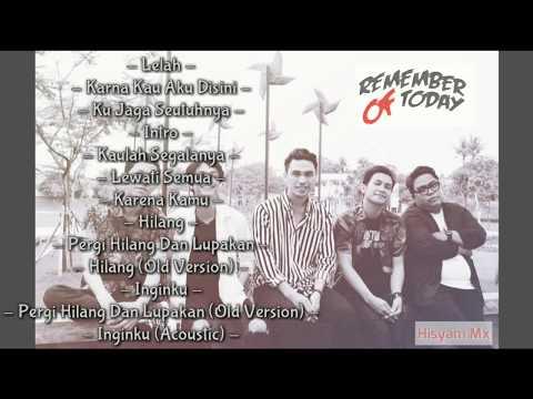 Remember Of Today FULL ALBUM TERBARU, LELAH   TANPA IKLAN!!! HD High Quality Sound