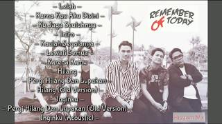 Remember Of Today FULL ALBUM TERBARU, LELAH | TANPA IKLAN!!! HD High Quality Sound