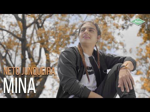 Neto Junqueira - Mina