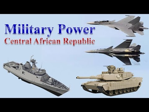 Central African Republic Military Power 2017