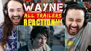 WAYNE (Youtube Original) ALL TRAILERS - REACTION!!!