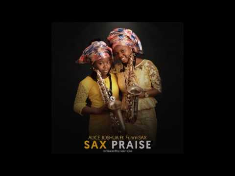 yoruba gospel music nigerian Jazz afrobeat mix 2017 by 11 yr old Alice Joshua and FunmiSax Ajayi