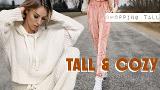 SHOPPING TALL || Tall Cozy Clothes for the Age of the Quarantine