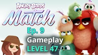 Angry Birds Match Gameplay Level 47: Ep 9 iOS/Android Let