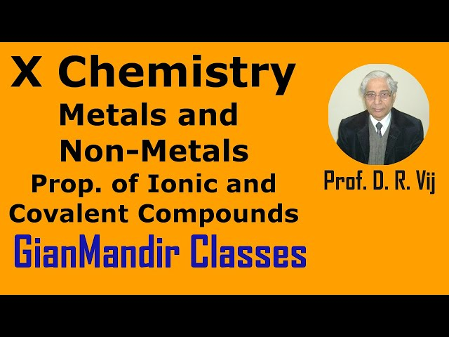 X Chemistry | Metals and Non-Metals | Properties of Ionic and Covalent Compounds by Gaurav Sir