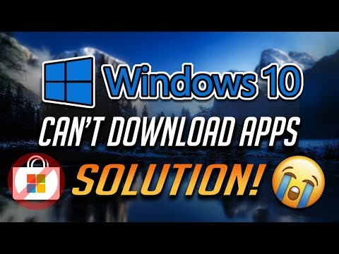 Fix Can't Download Apps From Microsoft Store In Windows 10 - [2019]