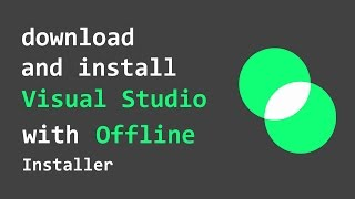 Download and Install Visual Studio with Offline Installer