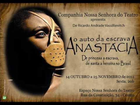 Escrava Anastácia 2011 Anastácia cura! Nossa Senhora do Teatro