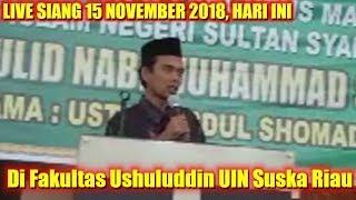 Download Video LIVE UAS 15 NOVEMBER 2018 SIANG! CERAMAH FULL Ust. Abdul Somad di Fakultas Ushuluddin UIN SUSKA RIAU MP3 3GP MP4