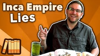 Inca Empire - Lies - Extra History