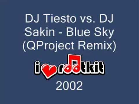 DJ Tiesto vs. DJ Sakin - Blue Sky (QProject Remix)