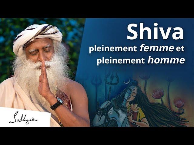 Shiva : pleinement homme, pleinement femme | Sadhguru Français