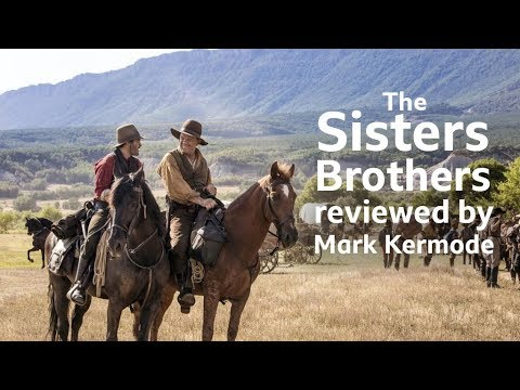 The Sisters Brothers reviewed by Mark Kermode