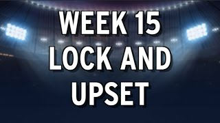 Week 15 NFL Picks: Lock And Upset