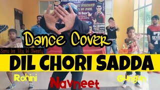 Dil Chori Sada Dance Video | Yo Yo Honey Singh | Dance Choreography by Navneet Verma|The D.A.D. Crew