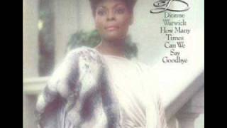 Dionne Warwick - I Can Let Go [How Many Times Can We Say Goodbye] 1983