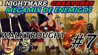 Walktrought | Nightmare Creatures | #7 | MEGAMIX DE ENEMIGOS