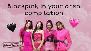 Blackpink saying blackpink in your area compilation