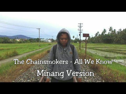 The Chainsmokers - All We Know (Minang Version) Malang Surau Kito