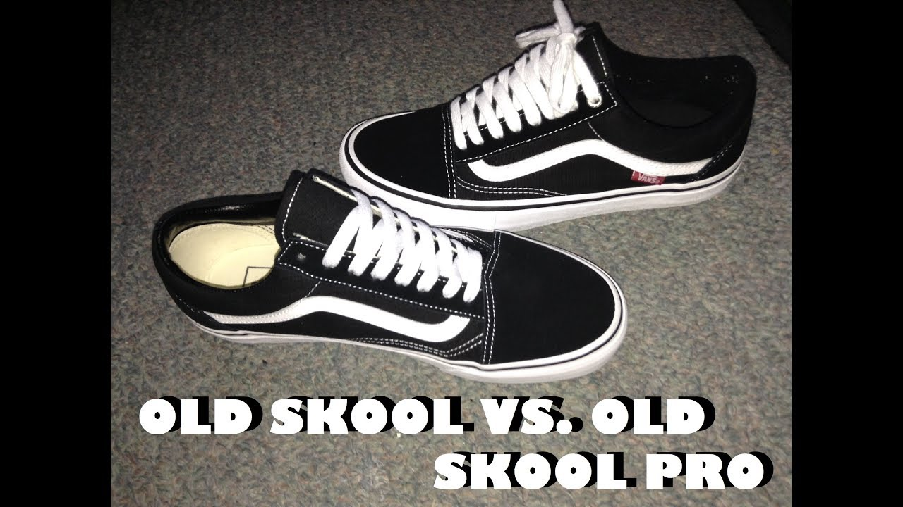 9603aacb3a Vans Old Skool vs Vans Old Skool Pro (Video Comparison) - YouTube