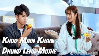 Khud Main Khain Dhund Lena Mujhe || Hindi Chinese Mix Video Song || The Endless Love