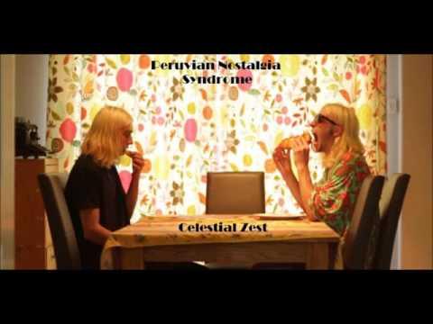 Peruvian Nostalgia Syndrome - Celestial Zest (Full Album)
