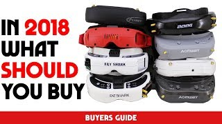 Ultimate FPV Goggle Guide 2018 - PRICE, FEATURES, VALUE
